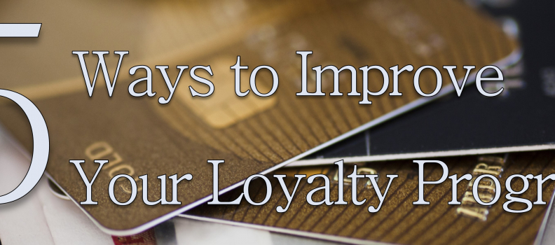 5 Ways to Improve Your Loyalty Program